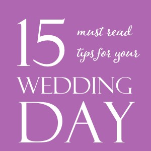 must read tips for your wedding day