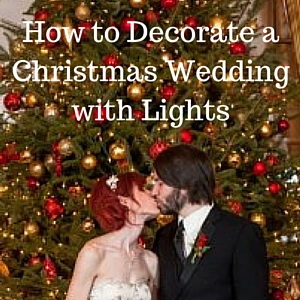 How to decorate a Christmas Wedding with lights