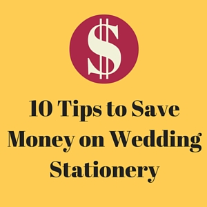 10 Tips to Save Money on Wedding Stationery