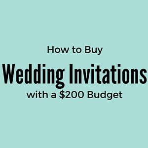 Wedding Invitations with a $200 Budget