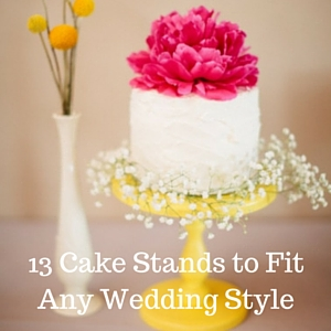 13 Cake Stands to Fit Any Wedding Style