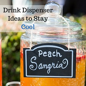 Drink Dispenser Ideas to Stay Cool