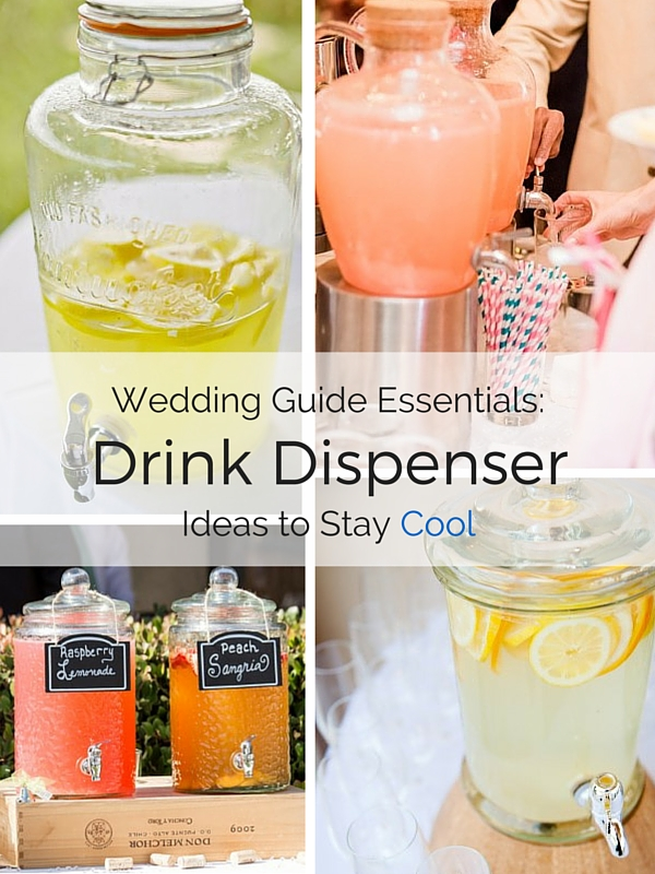 Wedding Guide EssentialsDrink Dispenser Ideas to Stay Cool