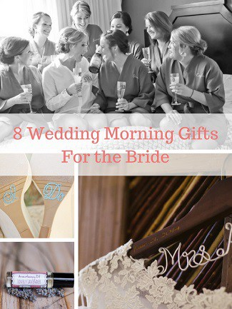 8 Wedding Morning Gifts For the Bride