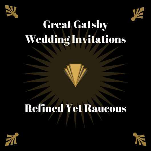 top 5 great gatsby wedding invitations refined yet raucous - Great Gatsby Wedding Invitations