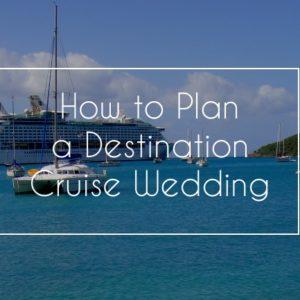 how to plan a destination cruise wedding