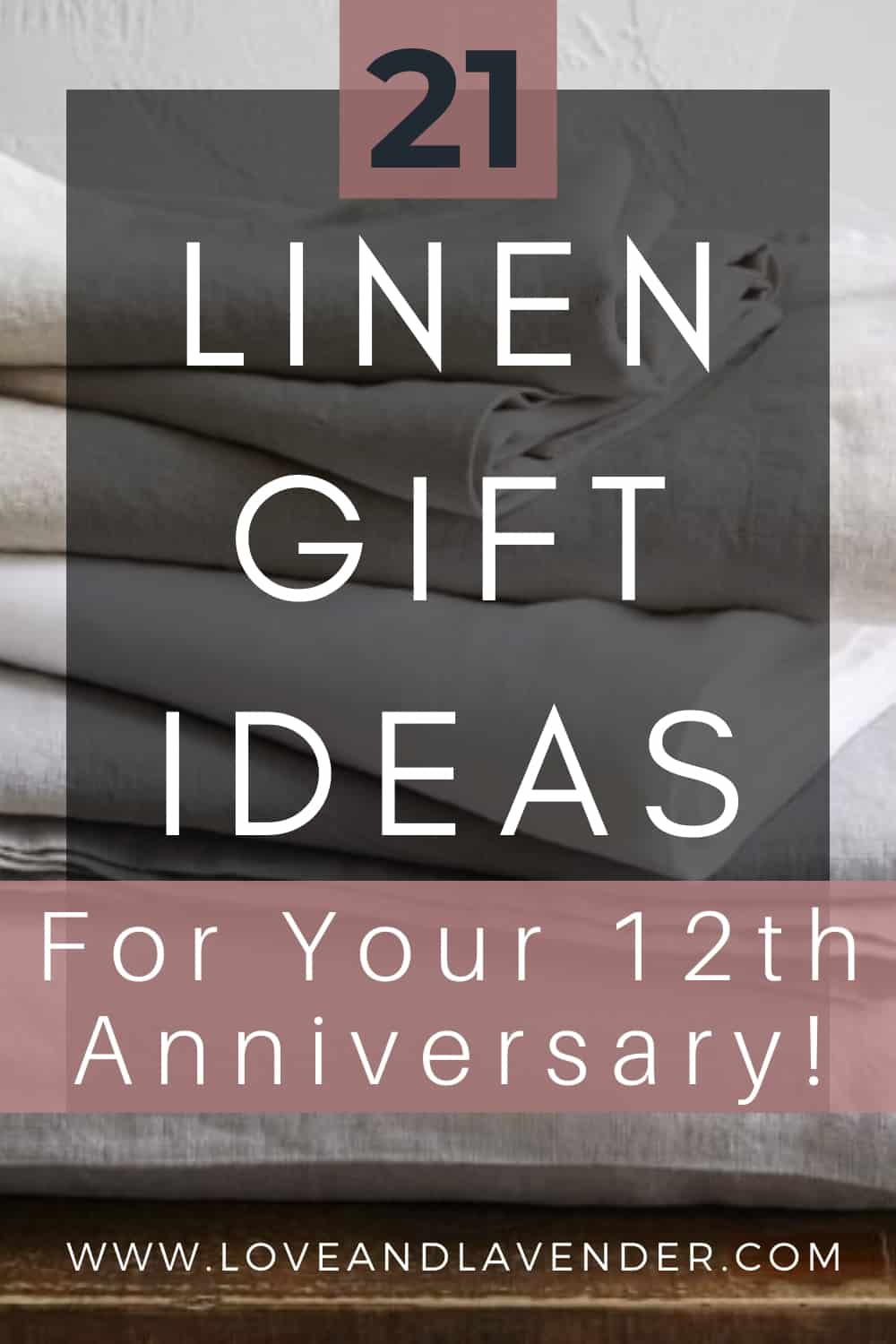 21 Lovely Linen Anniversary Gift Ideas For Your 12th Year