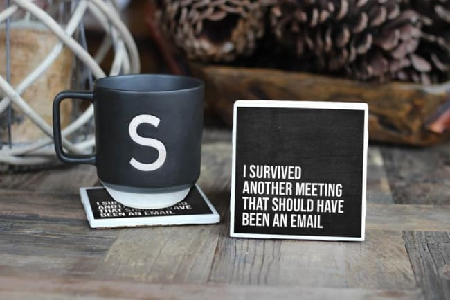 """Funny Coaster """"I survived another meeting that could have been an email"""""""