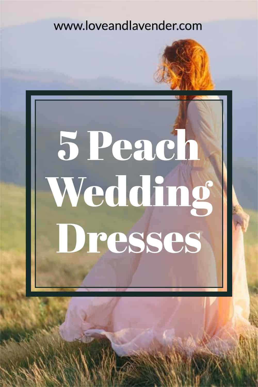 pinterest pin - peach wedding dresses