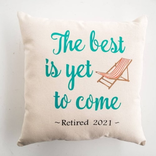The Best is Yet to Come' Pillow